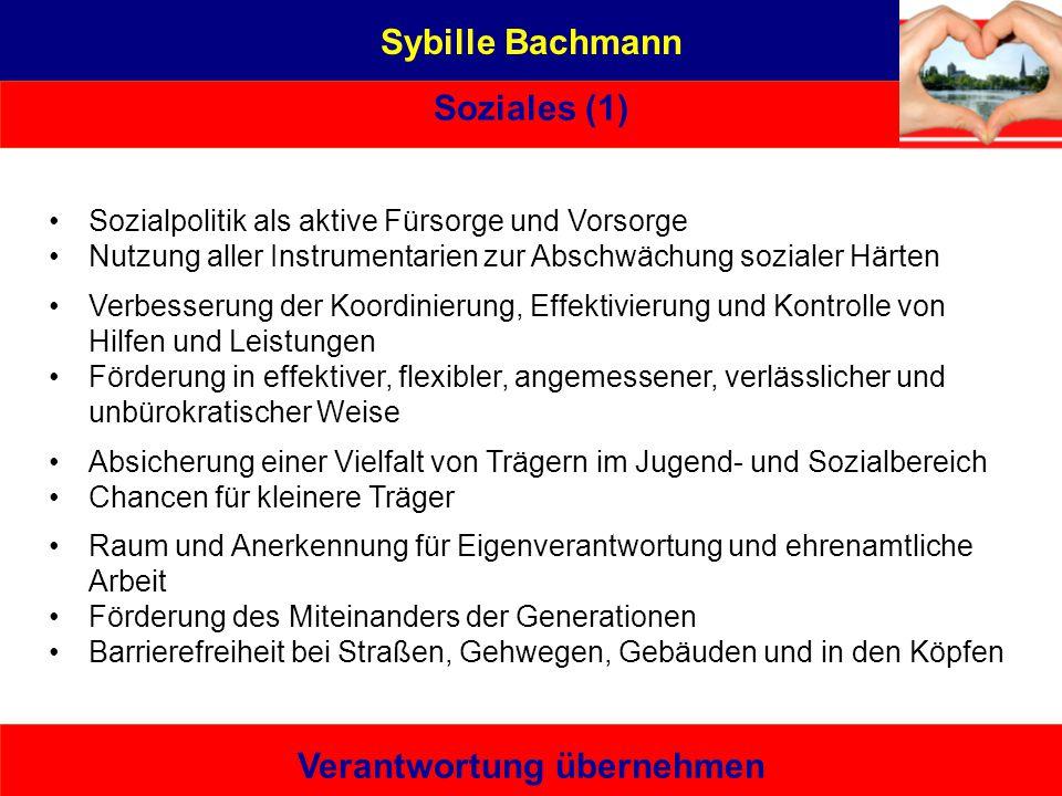 Sybille Bachmann Soziales (1) Verantwortung übernehmen Sybille Bachmann Aus Liebe zu Rostock Eine von hier, die es kann – bürgernah | sachbezogen | un