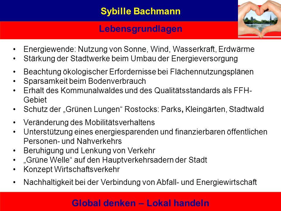 Sybille Bachmann Lebensgrundlagen Global denken – Lokal handeln Sybille Bachmann Aus Liebe zu Rostock Eine von hier, die es kann – bürgernah | sachbez