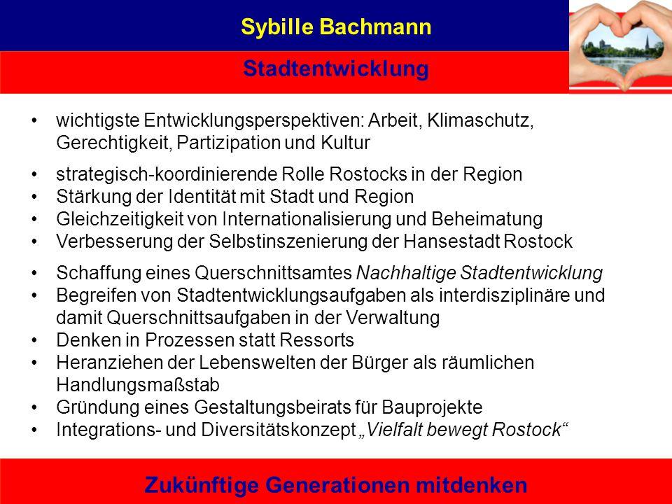 Sybille Bachmann Stadtentwicklung Zukünftige Generationen mitdenken Eine von hier, die es kann – bürgernah | sachbezogen | unabhängig Berufliche Entwi