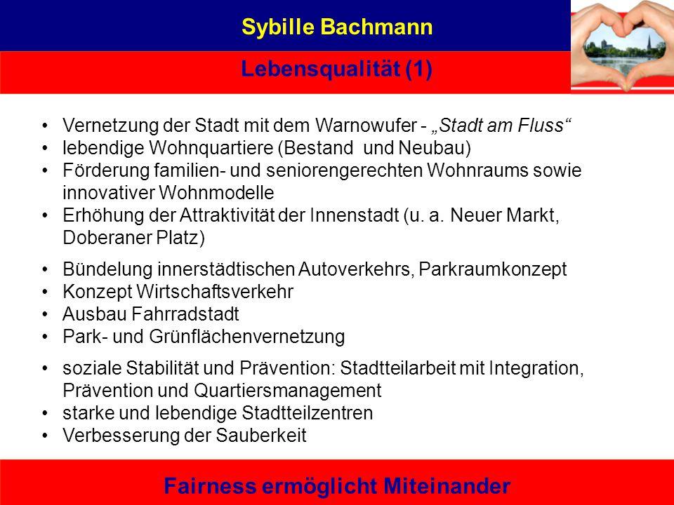 Sybille Bachmann Lebensqualität (1) Fairness ermöglicht Miteinander Eine von hier, die es kann – bürgernah | sachbezogen | unabhängig Berufliche Entwi