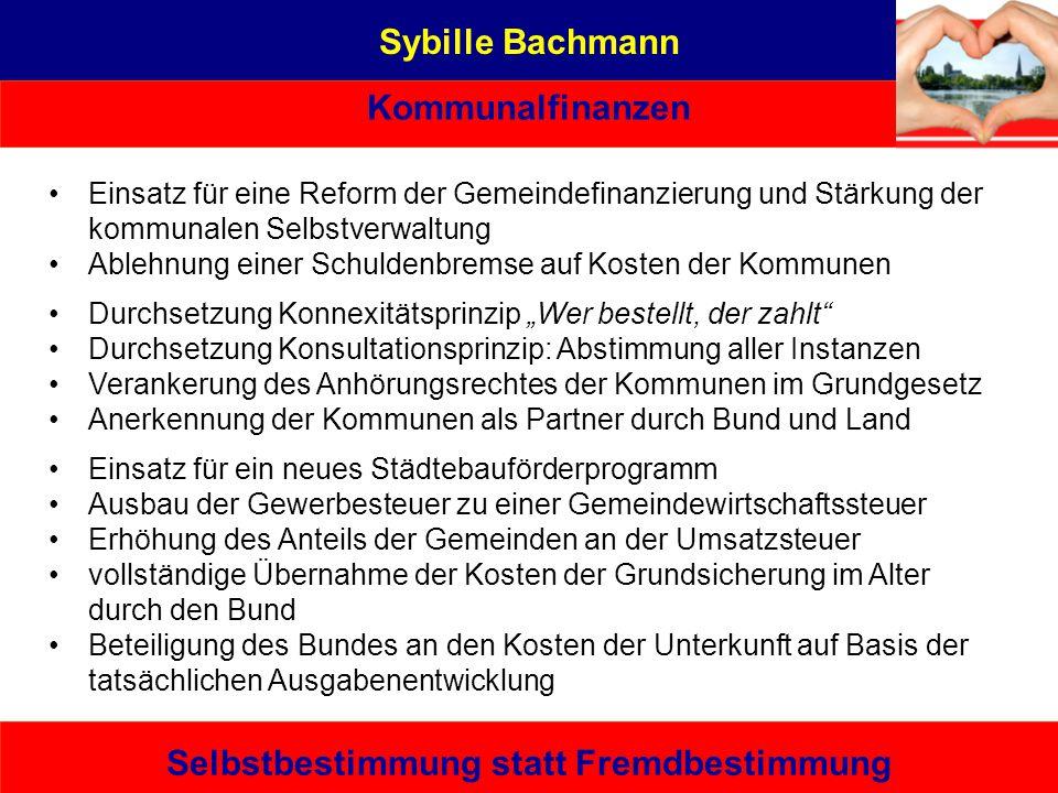 Sybille Bachmann Kommunalfinanzen Selbstbestimmung statt Fremdbestimmung Sybille Bachmann Aus Liebe zu Rostock Eine von hier, die es kann – bürgernah