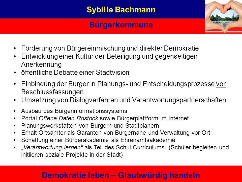 Sybille Bachmann Bürgerkommune Demokratie leben – Glaubwürdig handeln Förderung von Bürgereinmischung und direkter Demokratie Entwicklung einer Kultur