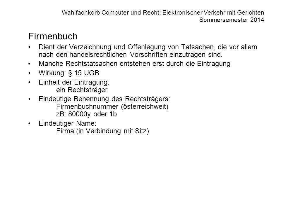 Wahlfachkorb Computer und Recht: Elektronischer Verkehr mit Gerichten Sommersemester 2014 Unternehmensgesetzbuch (Handelsgesetzbuch) Publizität des Firmenbuchs § 15.
