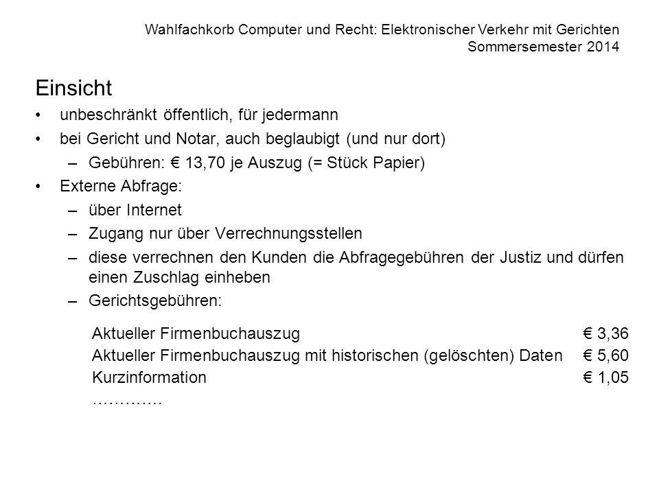 Wahlfachkorb Computer und Recht: Elektronischer Verkehr mit Gerichten Sommersemester 2014 Firmenbuchabfrage
