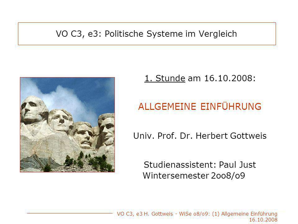 VO C3, e3 H.Gottweis - WiSe o8/o9: (1) Allgemeine Einführung 16.10.2008 J.