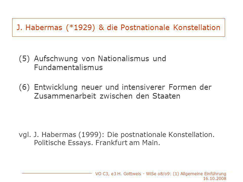 VO C3, e3 H. Gottweis - WiSe o8/o9: (1) Allgemeine Einführung 16.10.2008 J.