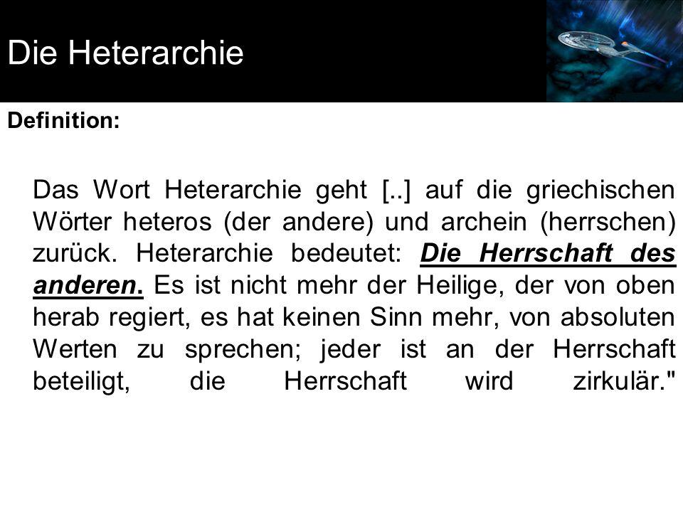 Die Heterarchie Definition: Das Wort Heterarchie geht [..] auf die griechischen Wörter heteros (der andere) und archein (herrschen) zurück. Heterarchi
