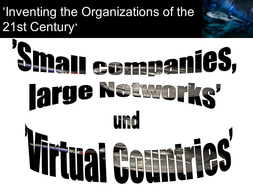 'Inventing the Organizations of the 21st Century '