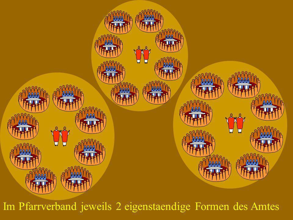 Im Pfarrverband jeweils 2 eigenstaendige Formen des Amtes