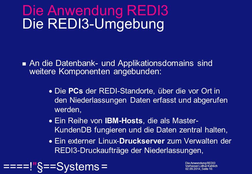  ====! §==Systems = Die Anwendung REDI3 Verfasser Lothar Kahlich 02.09.2014, Seite 10.