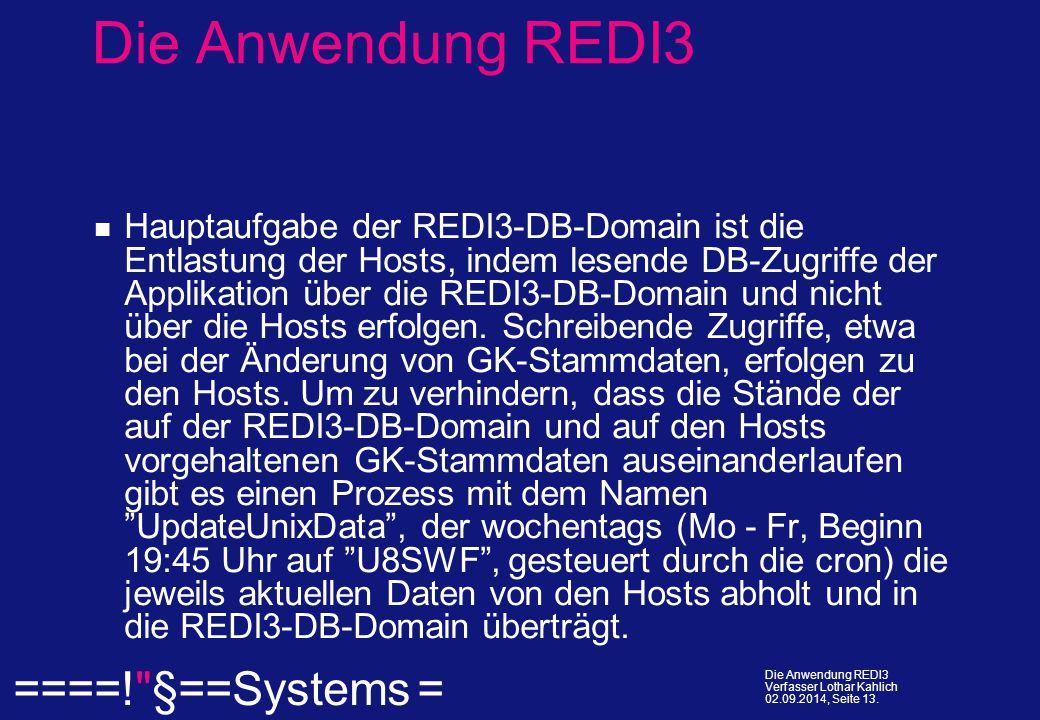  ====! §==Systems = Die Anwendung REDI3 Verfasser Lothar Kahlich 02.09.2014, Seite 13.