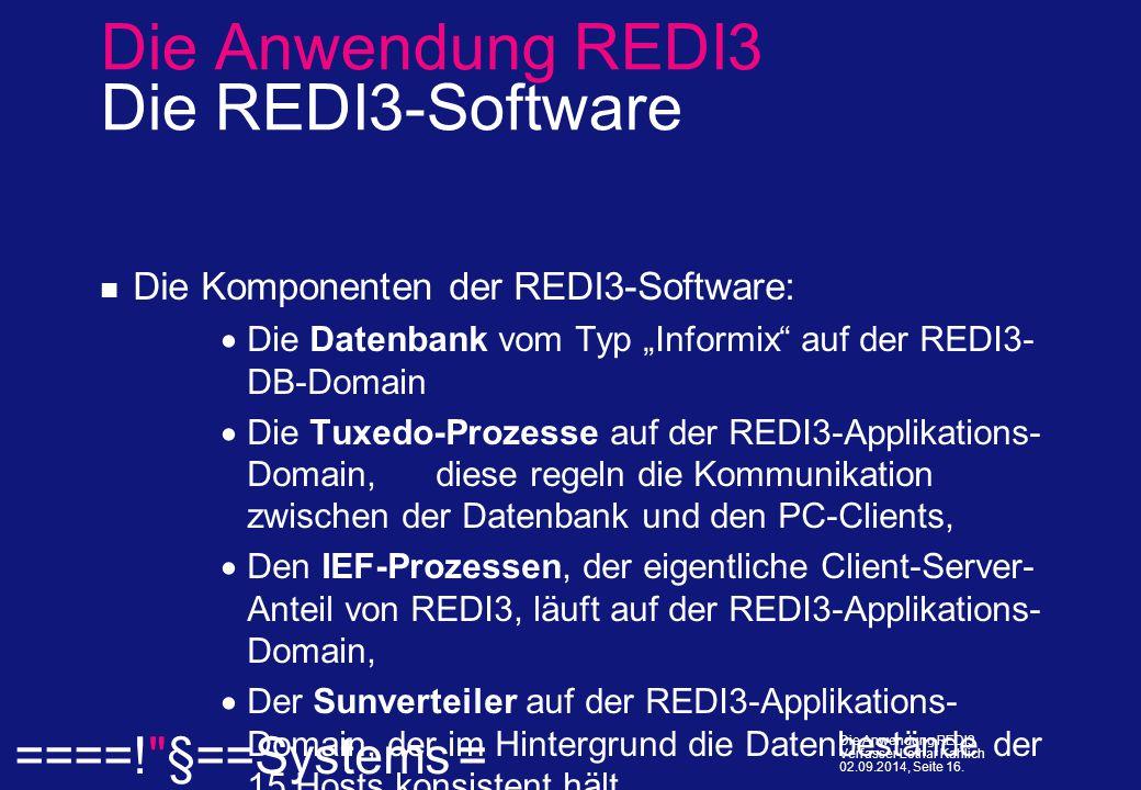  ====! §==Systems = Die Anwendung REDI3 Verfasser Lothar Kahlich 02.09.2014, Seite 16.