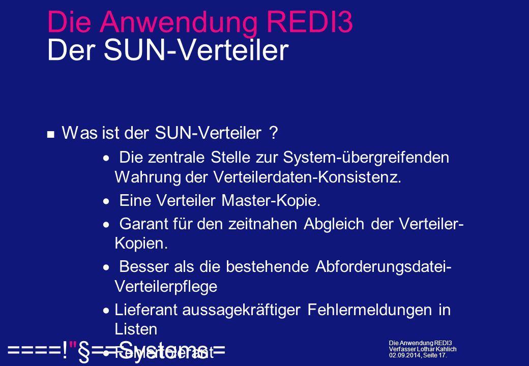  ====! §==Systems = Die Anwendung REDI3 Verfasser Lothar Kahlich 02.09.2014, Seite 17.