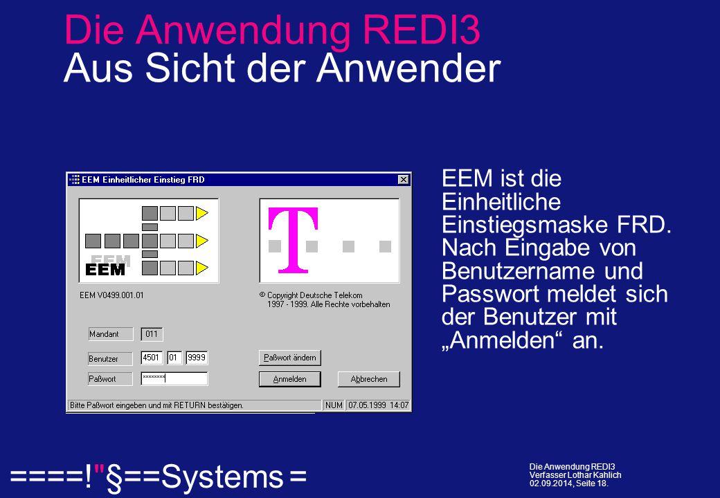  ====! §==Systems = Die Anwendung REDI3 Verfasser Lothar Kahlich 02.09.2014, Seite 18.