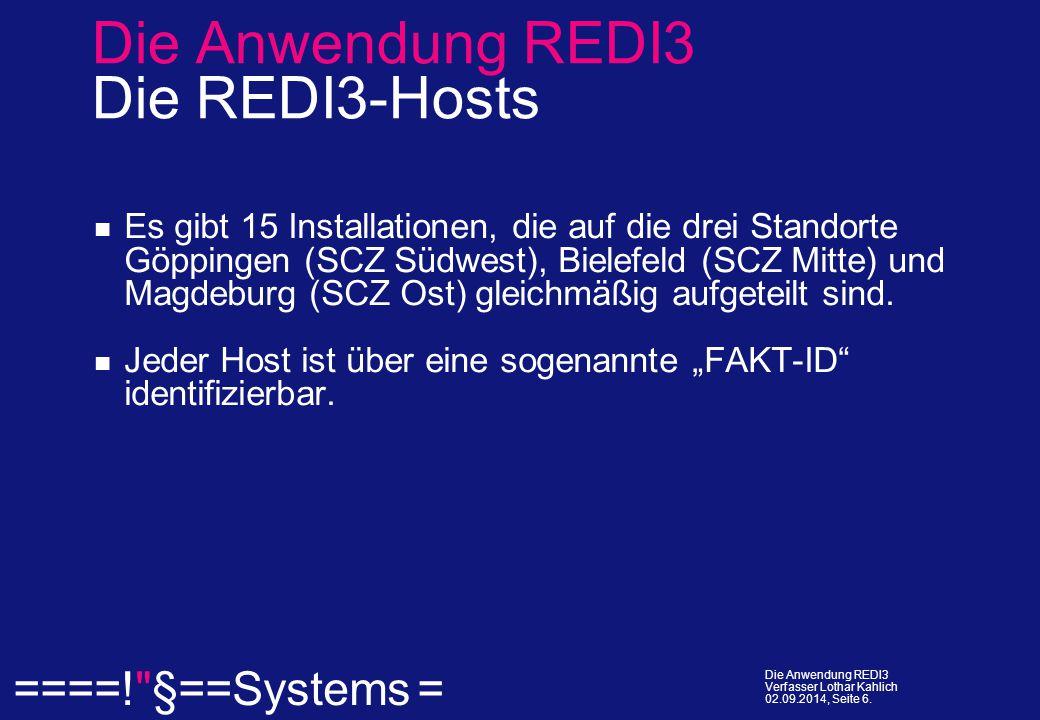  ====! §==Systems = Die Anwendung REDI3 Verfasser Lothar Kahlich 02.09.2014, Seite 6.