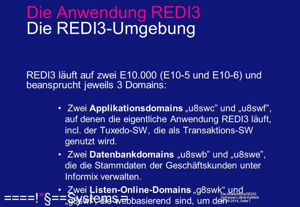  ====! §==Systems = Die Anwendung REDI3 Verfasser Lothar Kahlich 02.09.2014, Seite 7.