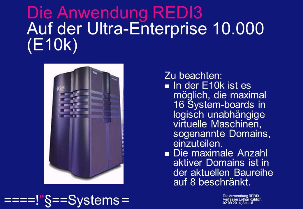  ====! §==Systems = Die Anwendung REDI3 Verfasser Lothar Kahlich 02.09.2014, Seite 8.