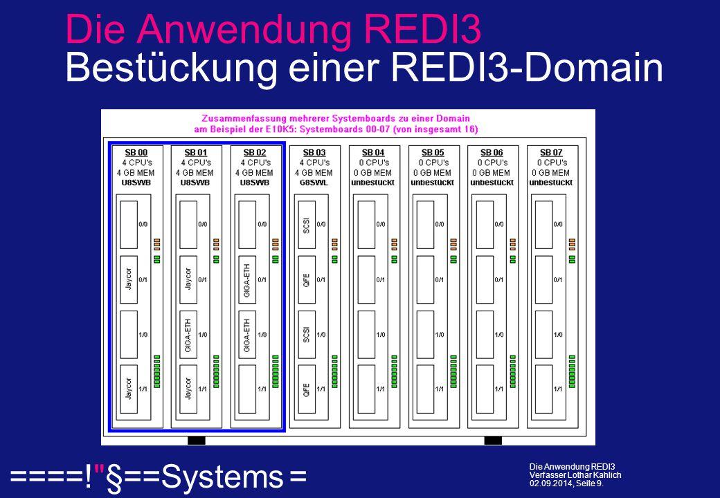  ====! §==Systems = Die Anwendung REDI3 Verfasser Lothar Kahlich 02.09.2014, Seite 9.
