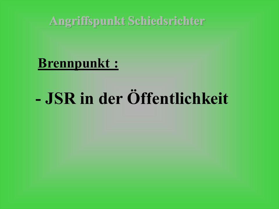 - JSR in der Öffentlichkeit Brennpunkt :