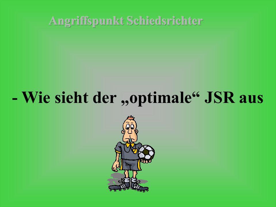 """- Wie sieht der """"optimale JSR aus"""