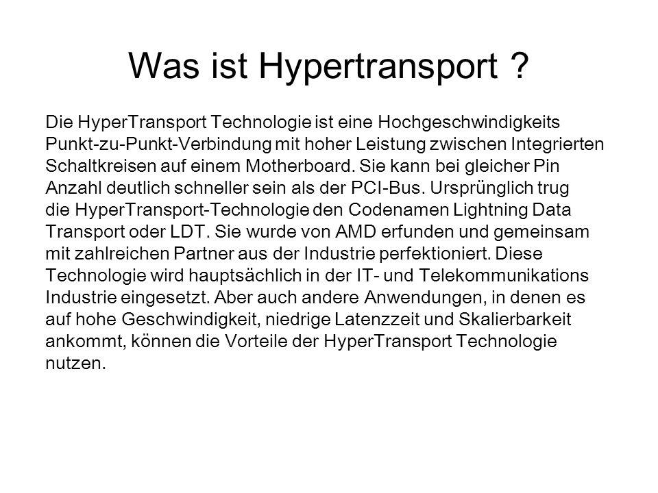 Was bietet der Hypertransport .Anbindung des Speichers über internen Speichercontroller der CPU.