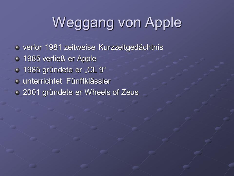 """Weggang von Apple verlor 1981 zeitweise Kurzzeitgedächtnis 1985 verließ er Apple 1985 gründete er """"CL 9"""" unterrichtet Fünftklässler 2001 gründete er W"""
