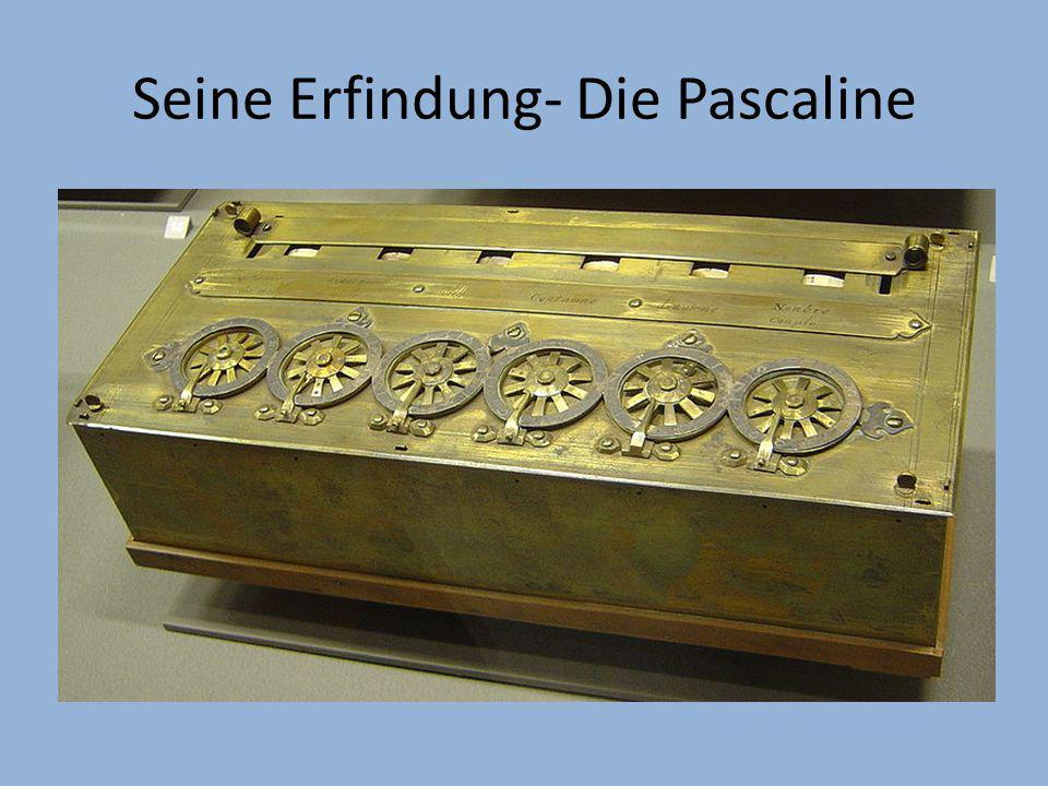 Seine Erfindung- Die Pascaline