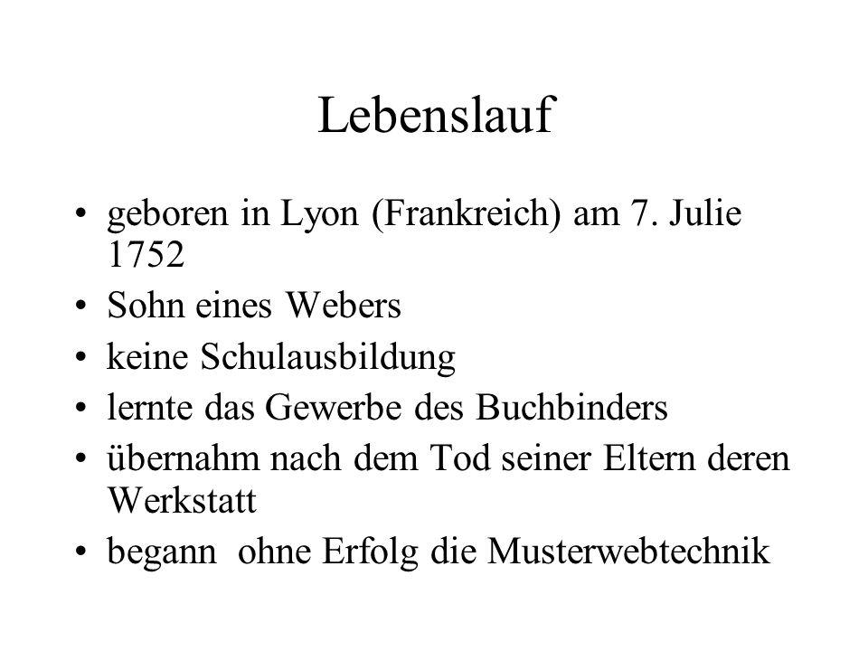 Lebenslauf geboren in Lyon (Frankreich) am 7. Julie 1752 Sohn eines Webers keine Schulausbildung lernte das Gewerbe des Buchbinders übernahm nach dem