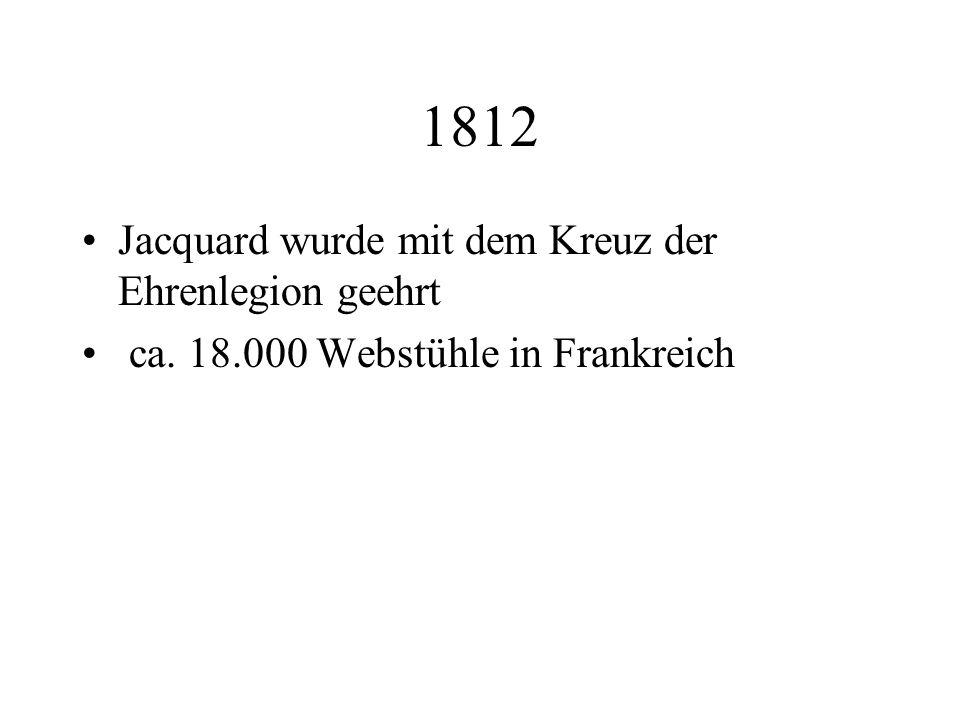 Jacquards Webstuhl alle Informationen über das zu webende Muster sind auf den Lochkarten Karten werden mit Nadeln abgetastet Loch bedeutet Fadenhebung, kein Loch Fadensenkung
