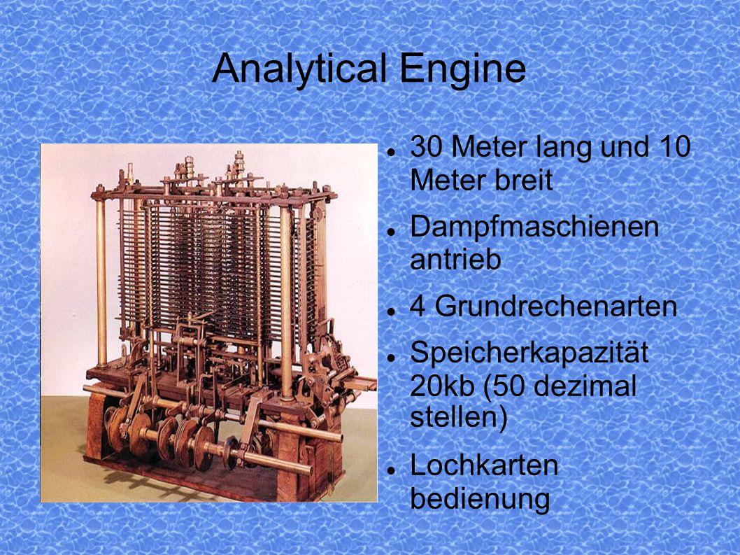 Analytical Engine Es seien folgende zwei Gleichungen mit zwei Unbekannten gegeben: mx + ny = d m x + n y = d Dann ergibt sich für x die Gleichung x = (dn - d n)/(n m - nm ), Zahlen werden gespeichert ( v o -v n) Maschine muss programmiert werden : v0 = m, v1 = n, v2 = d, v3 = m , v4 = n , v5 = d .