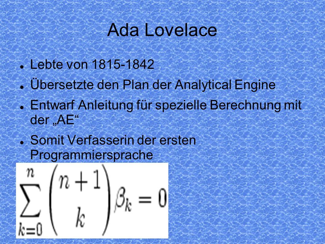 """Ada Lovelace Lebte von 1815-1842 Übersetzte den Plan der Analytical Engine Entwarf Anleitung für spezielle Berechnung mit der """"AE"""" Somit Verfasserin d"""