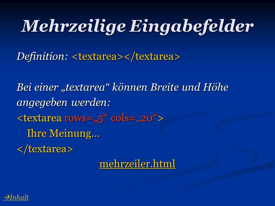 """Mehrzeilige Eingabefelder Definition: Definition: Bei einer """"textarea"""" können Breite und Höhe angegeben werden: Ihre Meinung… </textarea> mehrzeiler.h"""
