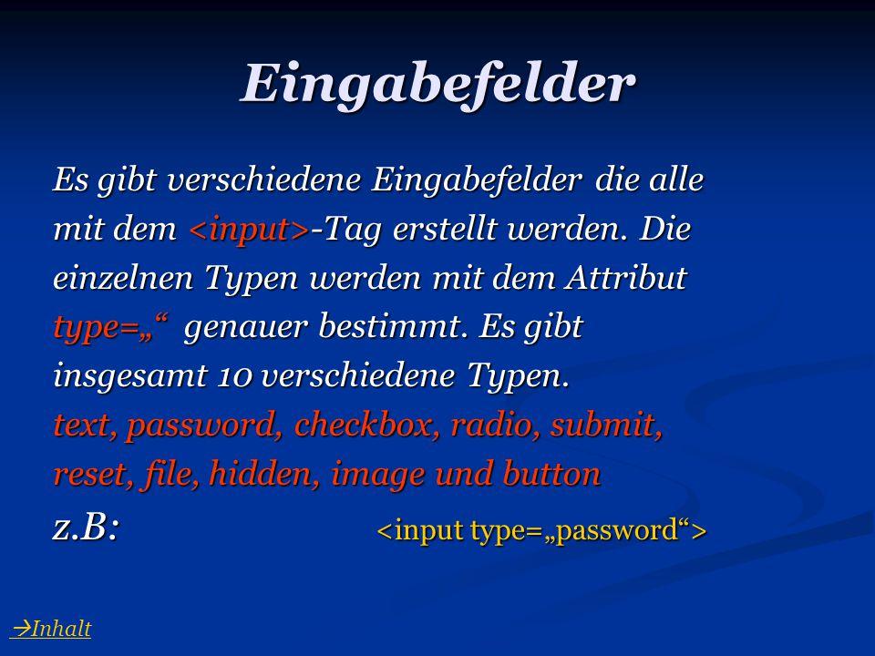 Ein Einzeiliges Eingabefeld Benutzername: Benutzername: <br> Passwort: Passwort: </form>  Inhalt