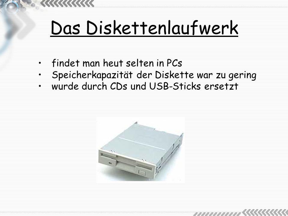 Das CD-ROM Laufwerk hat das Diskettenlaufwerk ersetzt am Anfang gab es CD-ROM Laufwerke mit einer 2 - oder 4- Fachen Geschwindigkeit heute sogar mit 50-Facher es gibt auch ein DVD-Laufwerk und ein CD- bzw.