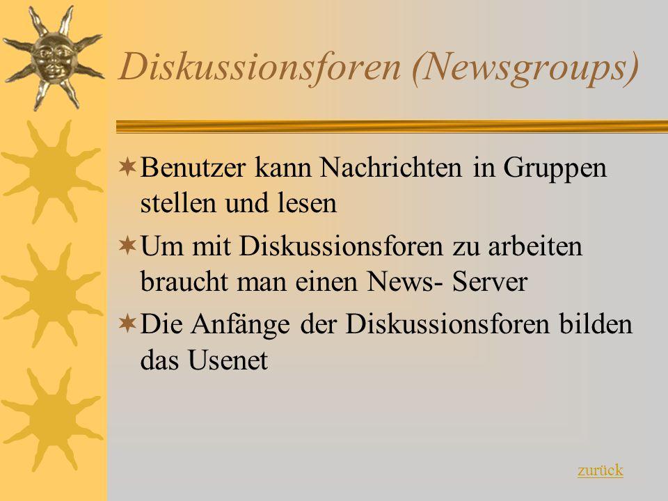 Diskussionsforen (Newsgroups) BBenutzer kann Nachrichten in Gruppen stellen und lesen UUm mit Diskussionsforen zu arbeiten braucht man einen News-