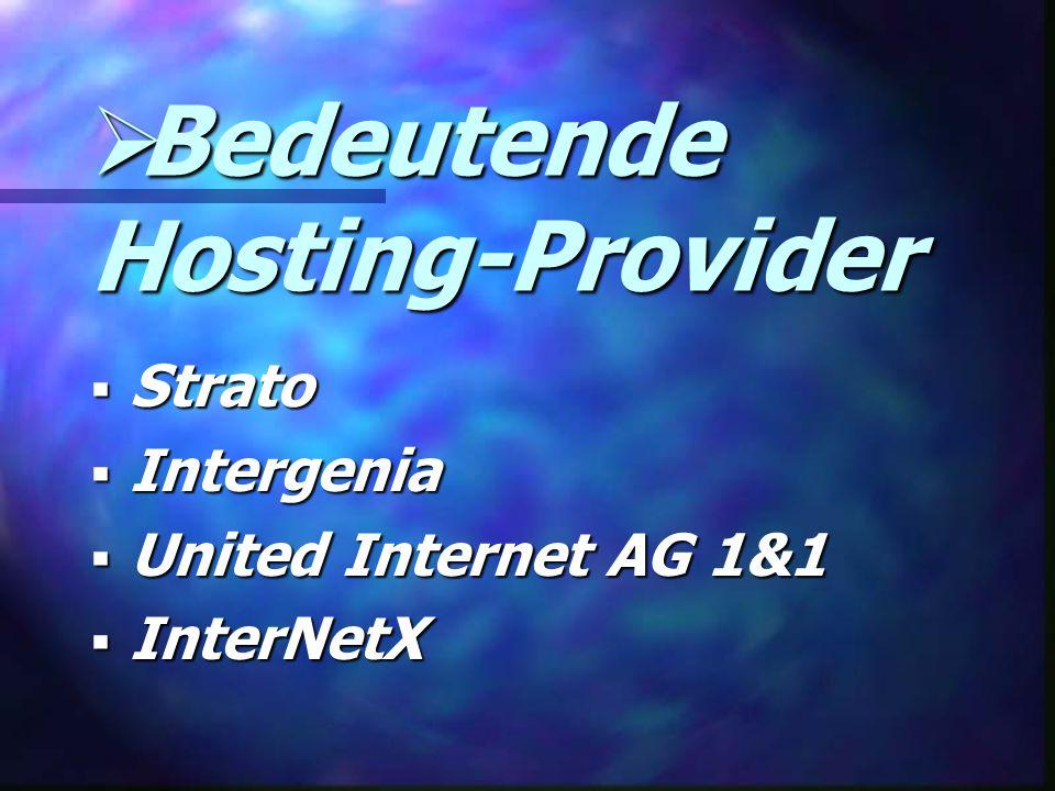  Bedeutende Hosting-Provider  Strato  Intergenia  United Internet AG 1&1  InterNetX