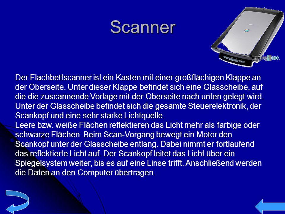 Scanner Der Flachbettscanner ist ein Kasten mit einer großflächigen Klappe an der Oberseite. Unter dieser Klappe befindet sich eine Glasscheibe, auf d