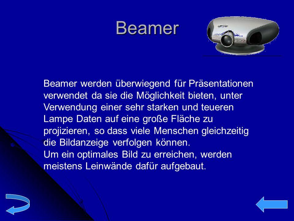 Beamer Beamer werden überwiegend für Präsentationen verwendet da sie die Möglichkeit bieten, unter Verwendung einer sehr starken und teueren Lampe Dat