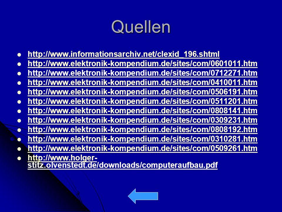 Quellen http://www.informationsarchiv.net/clexid_196.shtml http://www.elektronik-kompendium.de/sites/com/0601011.htm http://www.elektronik-kompendium.