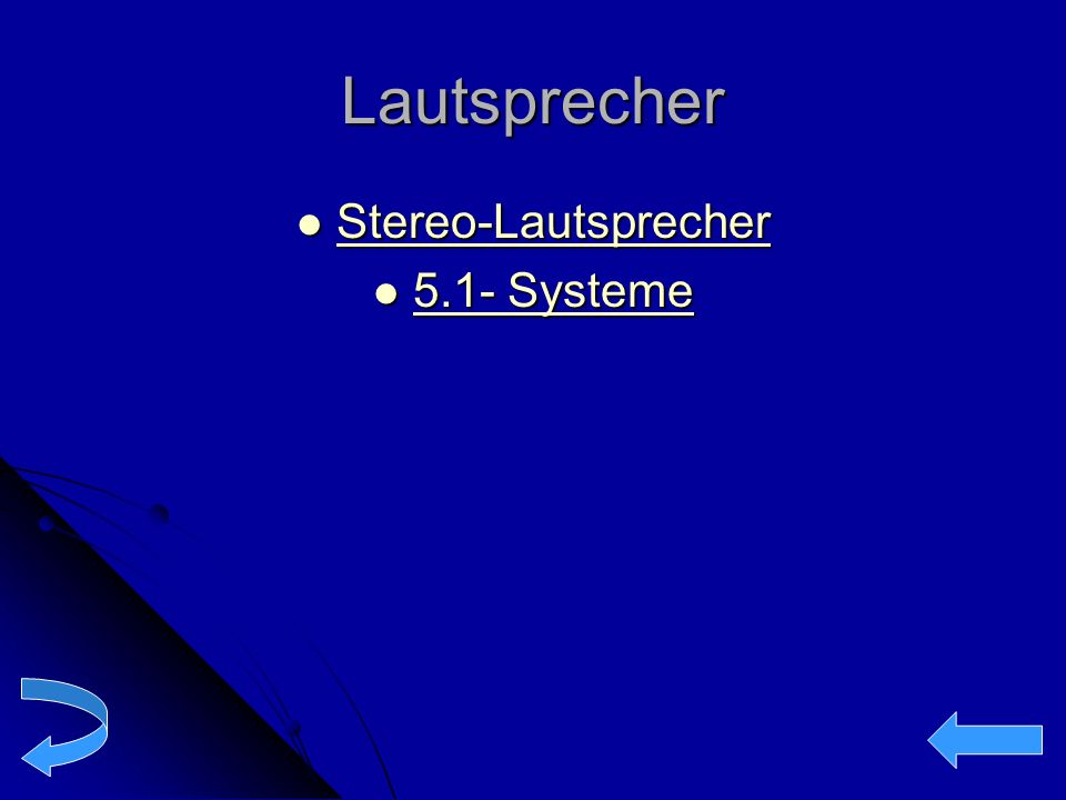 Lautsprecher Stereo-Lautsprecher Stereo-Lautsprecher Stereo-Lautsprecher 5.1- Systeme 5.1- Systeme 5.1- Systeme 5.1- Systeme