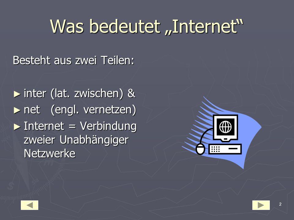 12 Übertragung von Daten TCP:baut eine virtuelle Verbindung auf, IP:- zerlegt eine Datei in viele kleine Päckchen IP:- zerlegt eine Datei in viele kleine Päckchen - Päckchen verlaufen auf unterschiedlichen Wegen - Päckchen verlaufen auf unterschiedlichen Wegen -angekommen wird die Ausgangs –Datei zusammengesetzt.