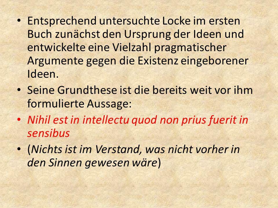 """""""An Essay concerning Humane Understanding"""" Locke untersuchte den Ursprung, die Gewissheit und den Umfang menschlichen Wissens in Abgrenzung zu Glauben"""