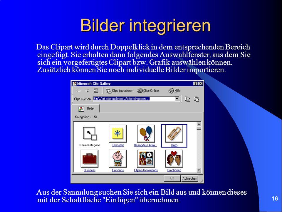 15 Bilder integrieren Um Bilder auf einer Folie aufzunehmen, wählen Sie bei dem AutoLayout entweder Text mit Clipart oder Clipart mit Text wie auf dem nächsten Bild dargestellt.