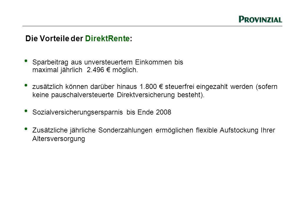 Die Vorteile der DirektRente: Sparbeitrag aus unversteuertem Einkommen bis maximal jährlich 2.496 € möglich. zusätzlich können darüber hinaus 1.800 €