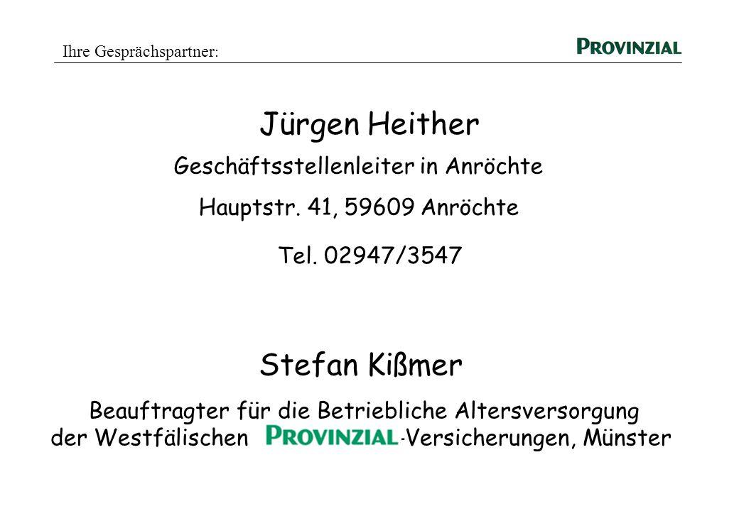 Stefan Kißmer Beauftragter für die Betriebliche Altersversorgung der Westfälischen -Versicherungen, Münster Jürgen Heither Geschäftsstellenleiter in A
