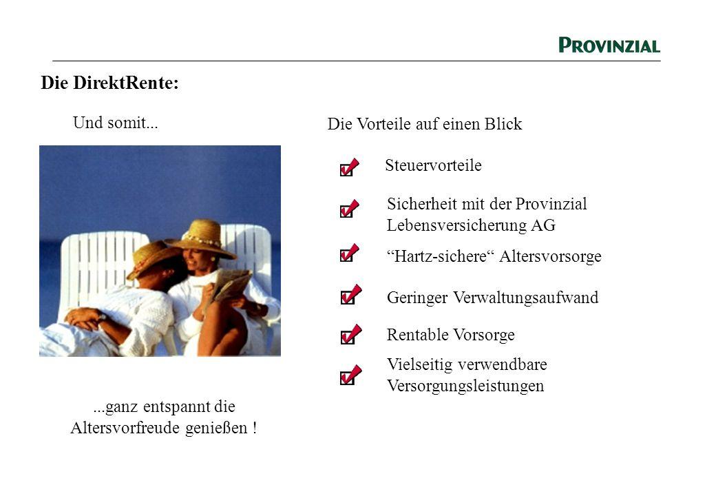 """Die DirektRente: Und somit......ganz entspannt die Altersvorfreude genießen ! Steuervorteile Sicherheit mit der Provinzial Lebensversicherung AG """"Hart"""