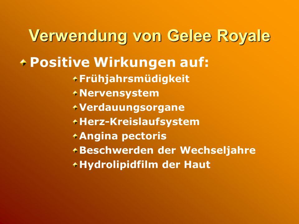 Verwendung von Gelee Royale Positive Wirkungen auf: Frühjahrsmüdigkeit Nervensystem Verdauungsorgane Herz-Kreislaufsystem Angina pectoris Beschwerden der Wechseljahre Hydrolipidfilm der Haut