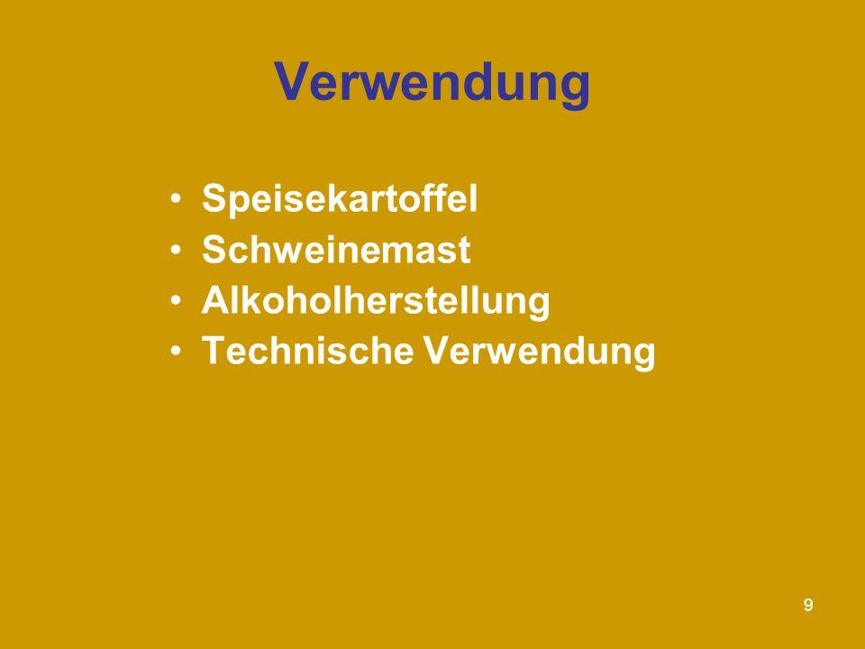 9 Verwendung Speisekartoffel Schweinemast Alkoholherstellung Technische Verwendung