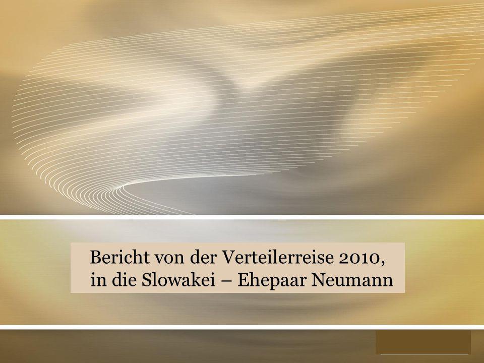 YOUR LOGO Bericht von der Verteilerreise 2010, in die Slowakei – Ehepaar Neumann