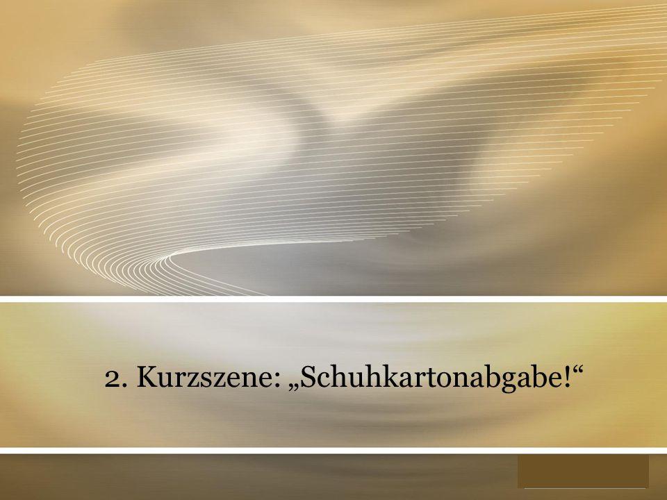 "YOUR LOGO 2. Kurzszene: ""Schuhkartonabgabe!"""